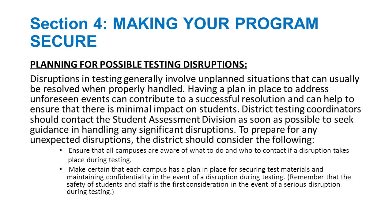 Section 4: MAKING YOUR PROGRAM SECURE TRAINING: Assessment staff should not write or place labels on areas of the test booklet or answer document that are reserved for student use.