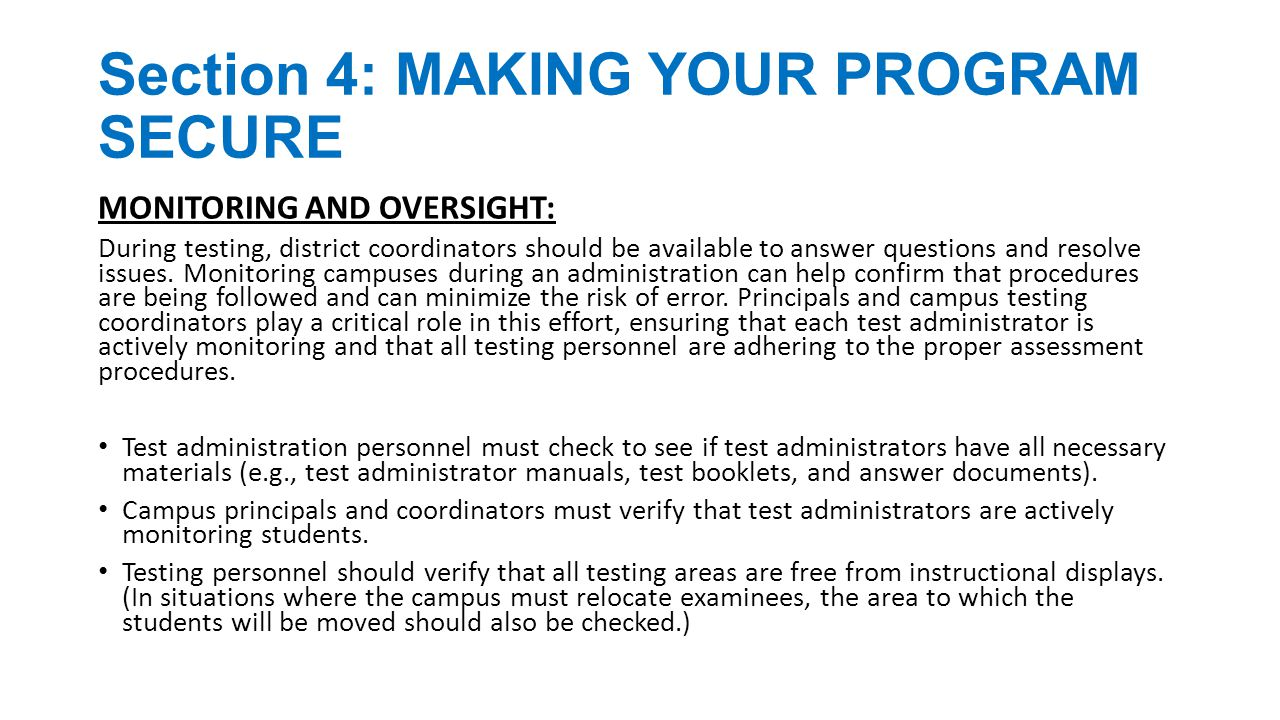 Section 4: MAKING YOUR PROGRAM SECURE MONITORING AND OVERSIGHT: Campus personnel should be available to monitor students properly during breaks.