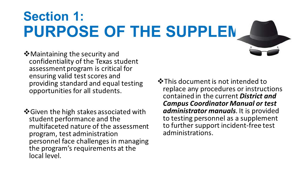 Section 2: PENALTIES FOR VIOLATIONS OF SECURITY & CONFIDENTIALITY OF ASSESSMENTS Violation of security or confidentiality of any test required by the Texas Education Code (TEC), Chapter 39, Subchapter B, shall be prohibited.
