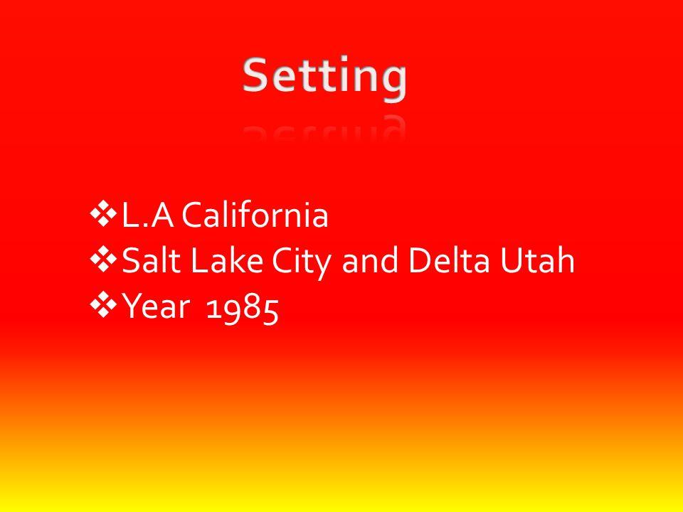  L.A California  Salt Lake City and Delta Utah  Year 1985
