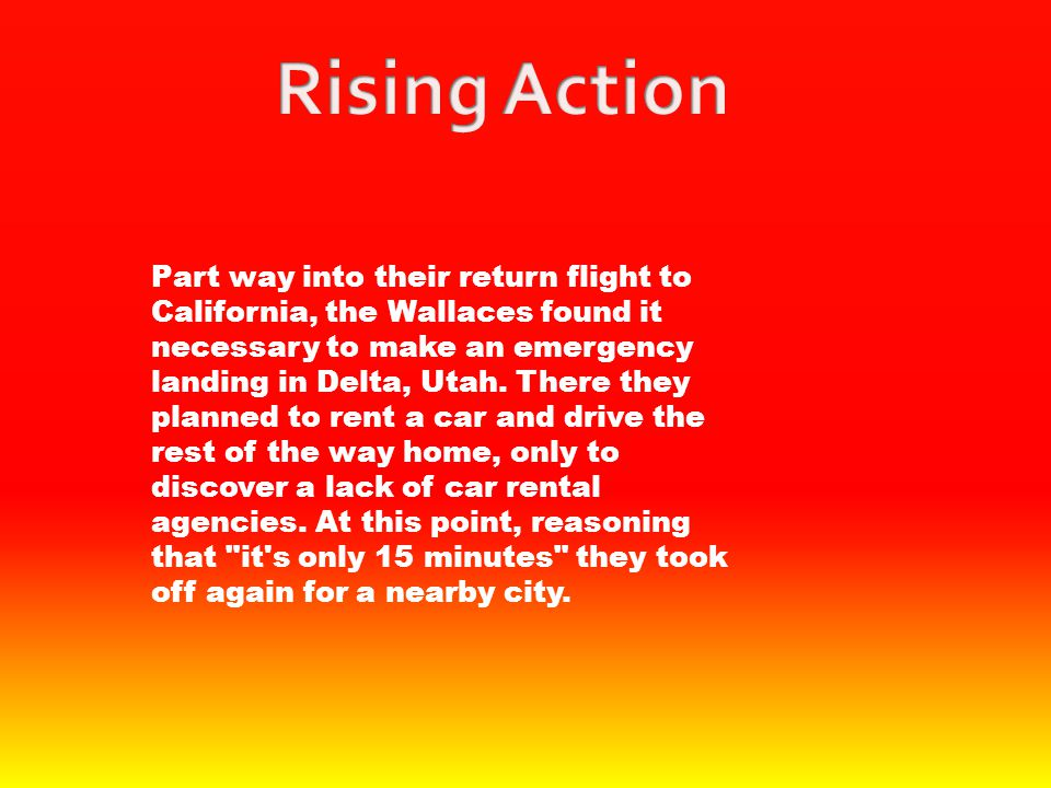 Part way into their return flight to California, the Wallaces found it necessary to make an emergency landing in Delta, Utah. There they planned to re