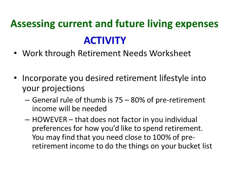 Assess sources of retirement income Work through Retirement Planning Asset Worksheet OR Complete the Retirement Income Calculator OR Complete the 5 Questions in the Assessing Retirement Readiness My Plan Snapshot Consider Earned Social Security Benefits On-Going Farm/Ranch related income that will be generated through cash/share rents and asset sales of resources no longer needed for your desired role in retirement Examine how much income can be generated and withdrawn from your retirement savings.