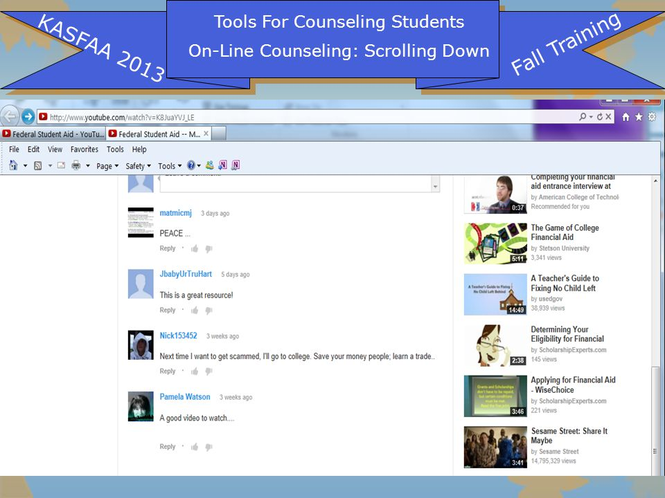 Tools For Counseling Students On-Line Counseling: Scrolling Down KASFAA 2013 Fall Training
