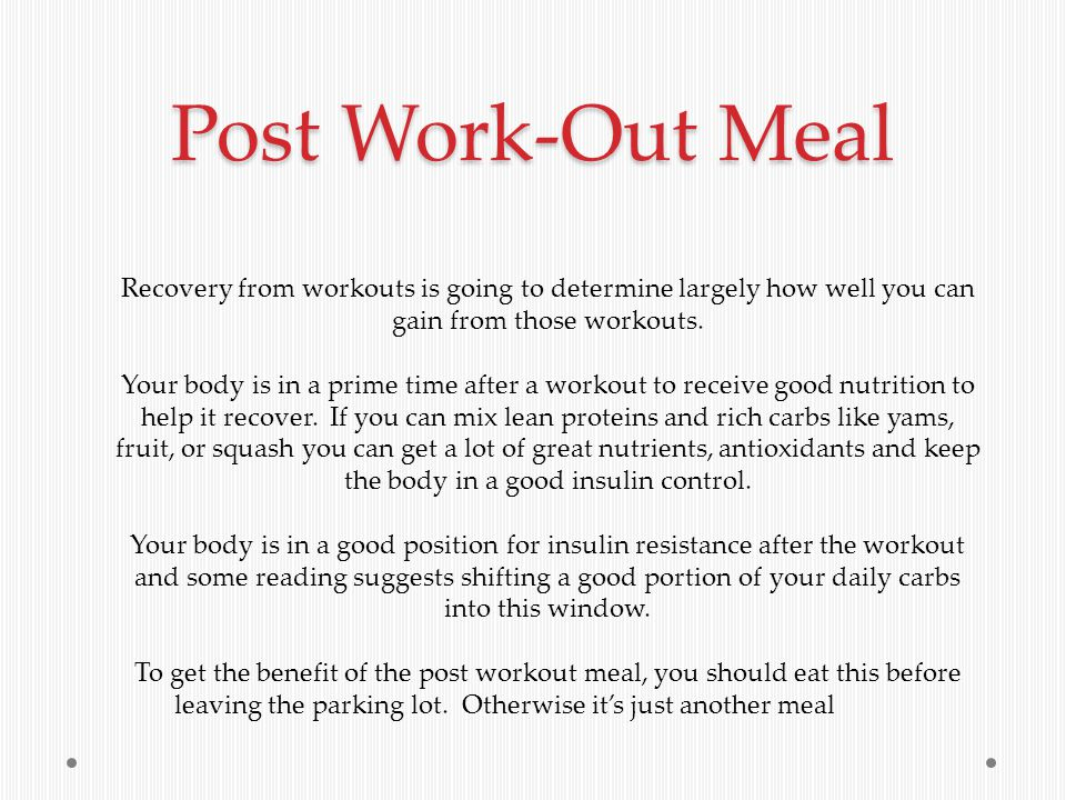 Post Work-Out Meal Recovery from workouts is going to determine largely how well you can gain from those workouts.