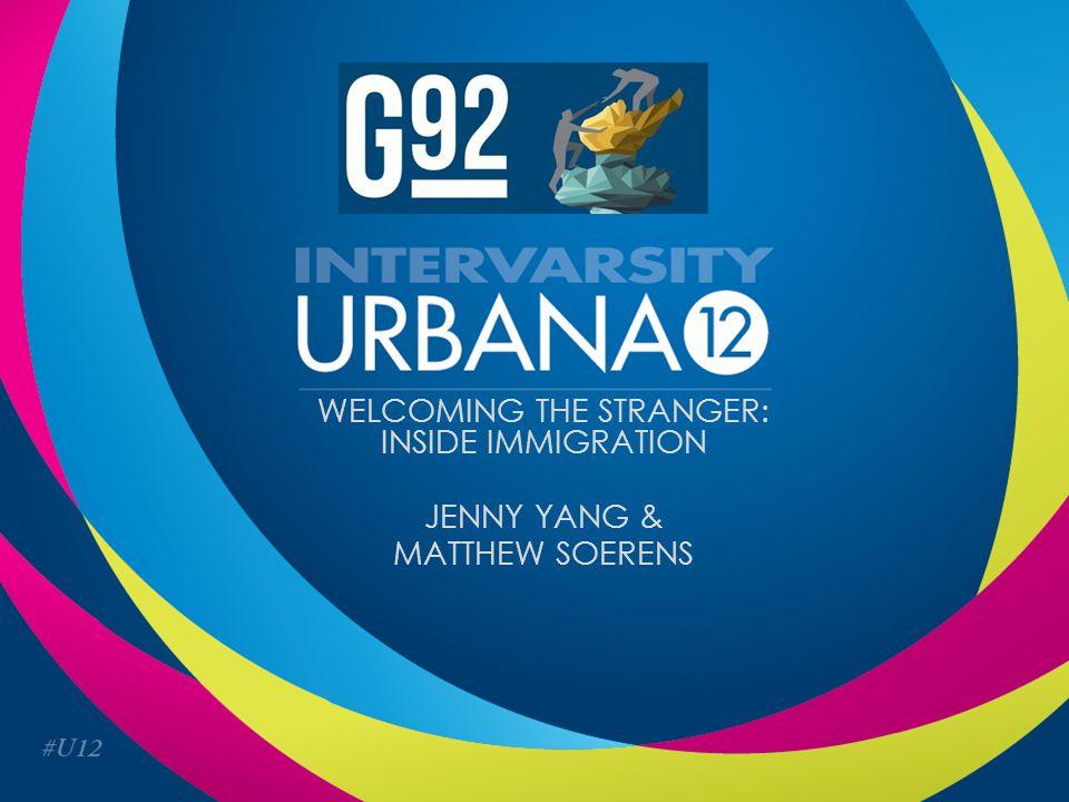 WELCOMING THE STRANGER: INSIDE IMMIGRATION JENNY YANG & MATTHEW SOERENS