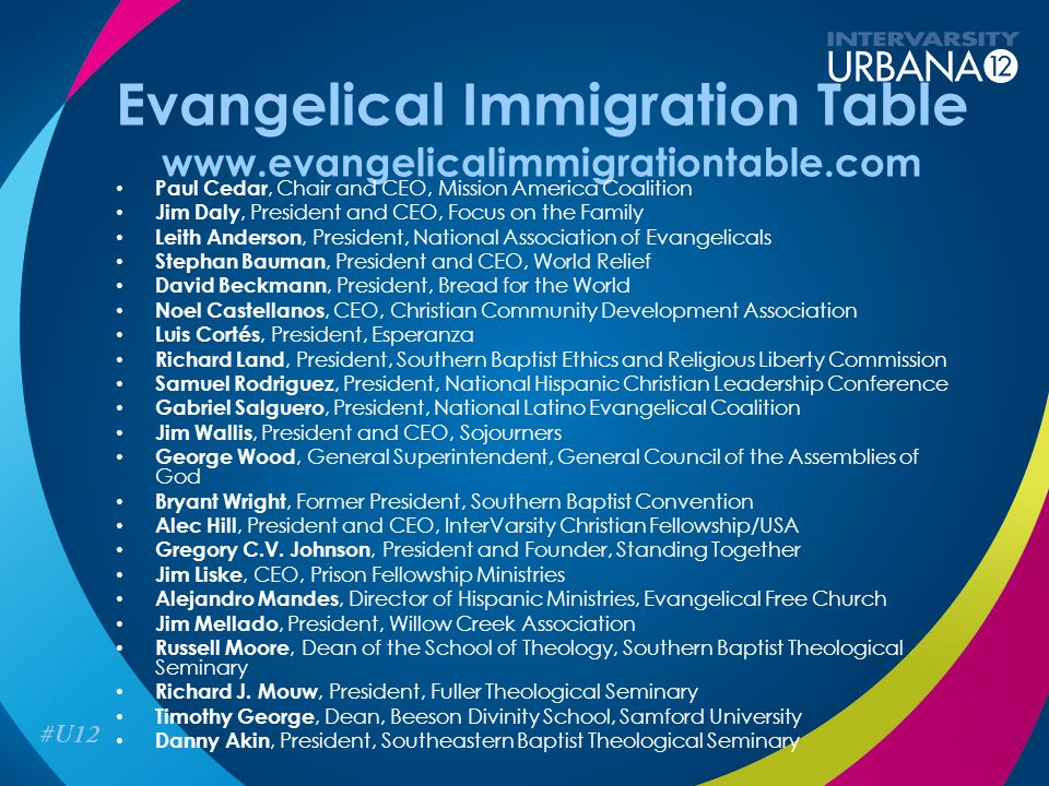 Evangelical Immigration Table www.evangelicalimmigrationtable.com Paul Cedar, Chair and CEO, Mission America Coalition Jim Daly, President and CEO, Fo