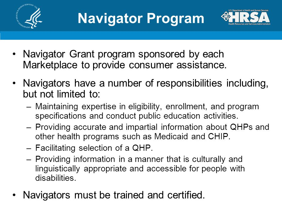 Navigator Grant program sponsored by each Marketplace to provide consumer assistance.