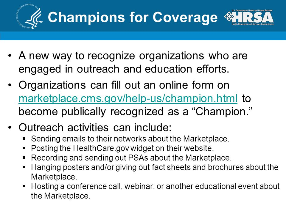 Champions for Coverage A new way to recognize organizations who are engaged in outreach and education efforts.