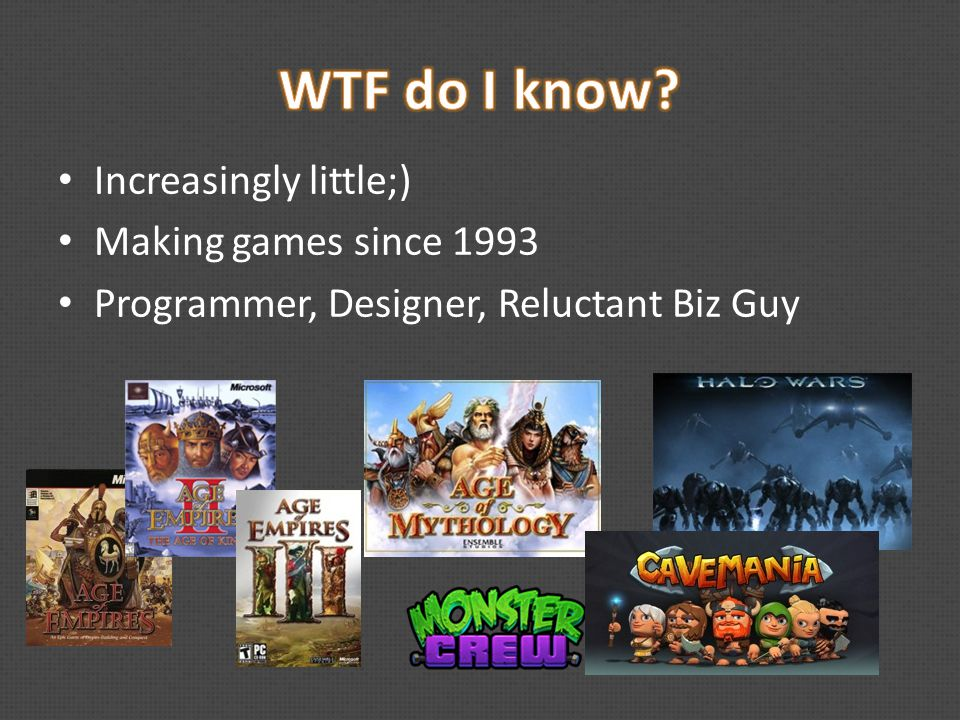 Increasingly little;) Making games since 1993 Programmer, Designer, Reluctant Biz Guy