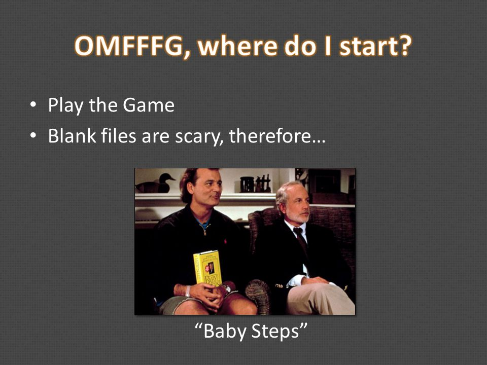 "Play the Game Blank files are scary, therefore… ""Baby Steps"""