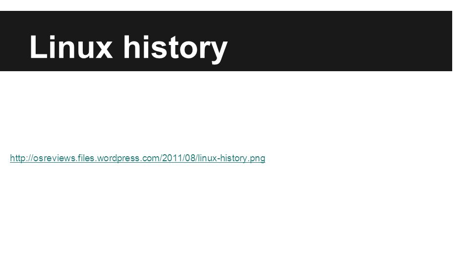 Linux history http://osreviews.files.wordpress.com/2011/08/linux-history.png