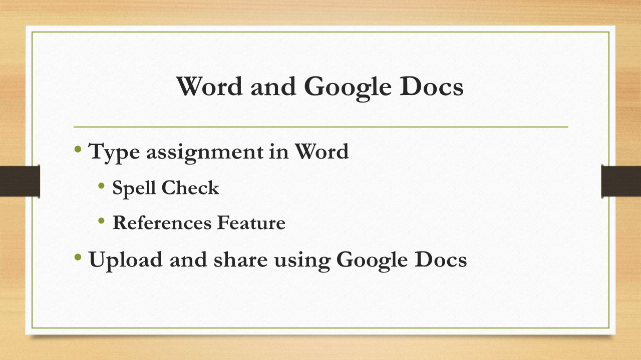 Word and Google Docs Type assignment in Word Spell Check References Feature Upload and share using Google Docs