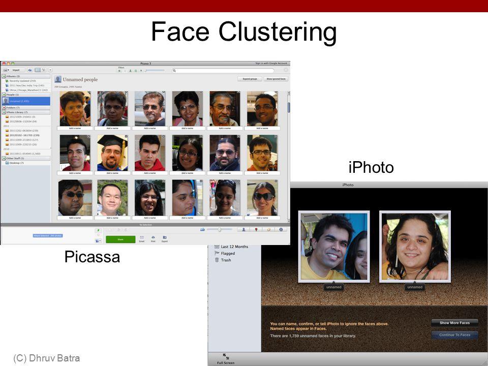 Face Clustering (C) Dhruv Batra63 Picassa iPhoto