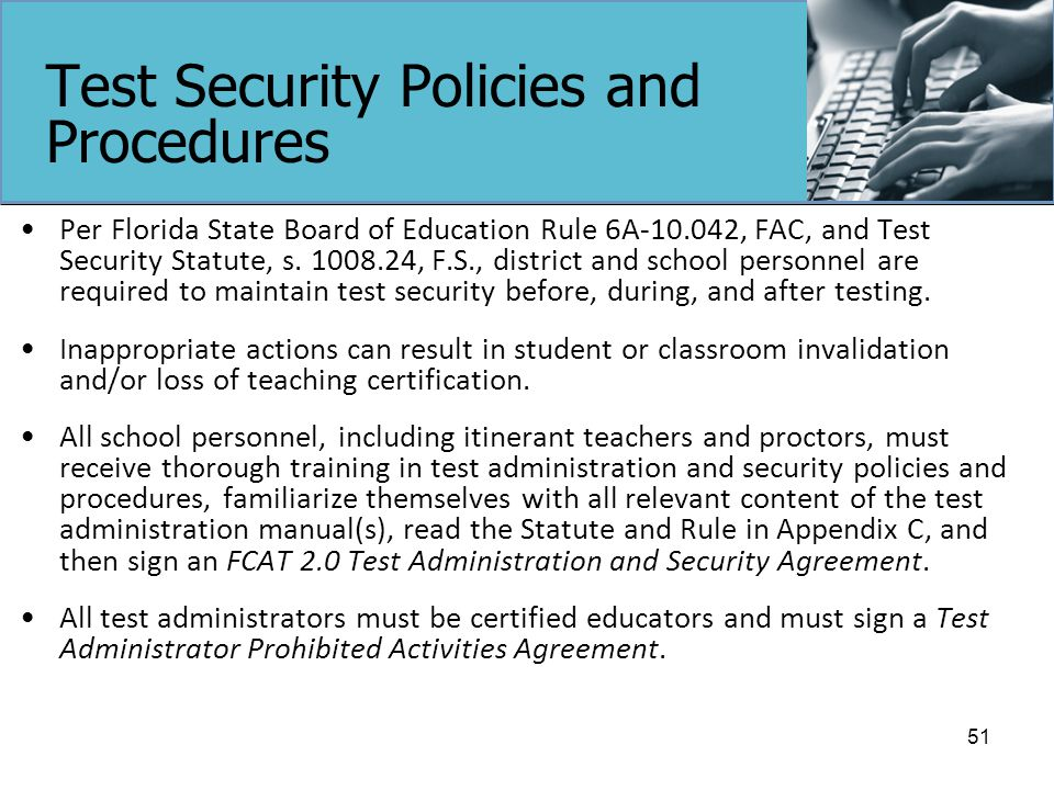 Test Security Policies and Procedures Per Florida State Board of Education Rule 6A-10.042, FAC, and Test Security Statute, s.