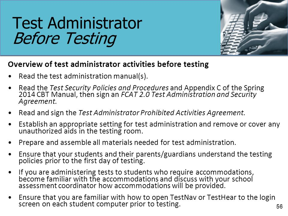 Test Administrator Before Testing Overview of test administrator activities before testing Read the test administration manual(s).