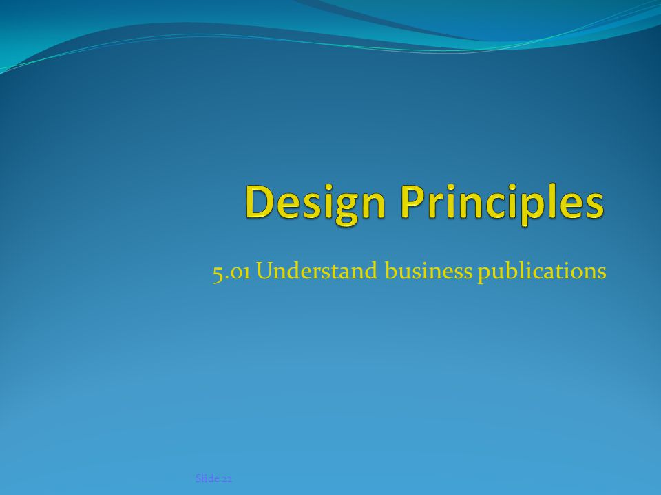 5.01 Understand business publications Slide 22