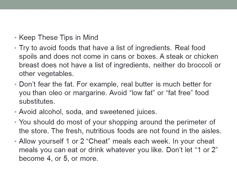 Keep These Tips in Mind Try to avoid foods that have a list of ingredients.