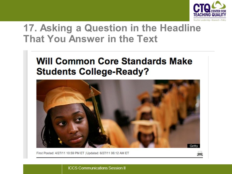 17. Asking a Question in the Headline That You Answer in the Text ICCS Communications Session II