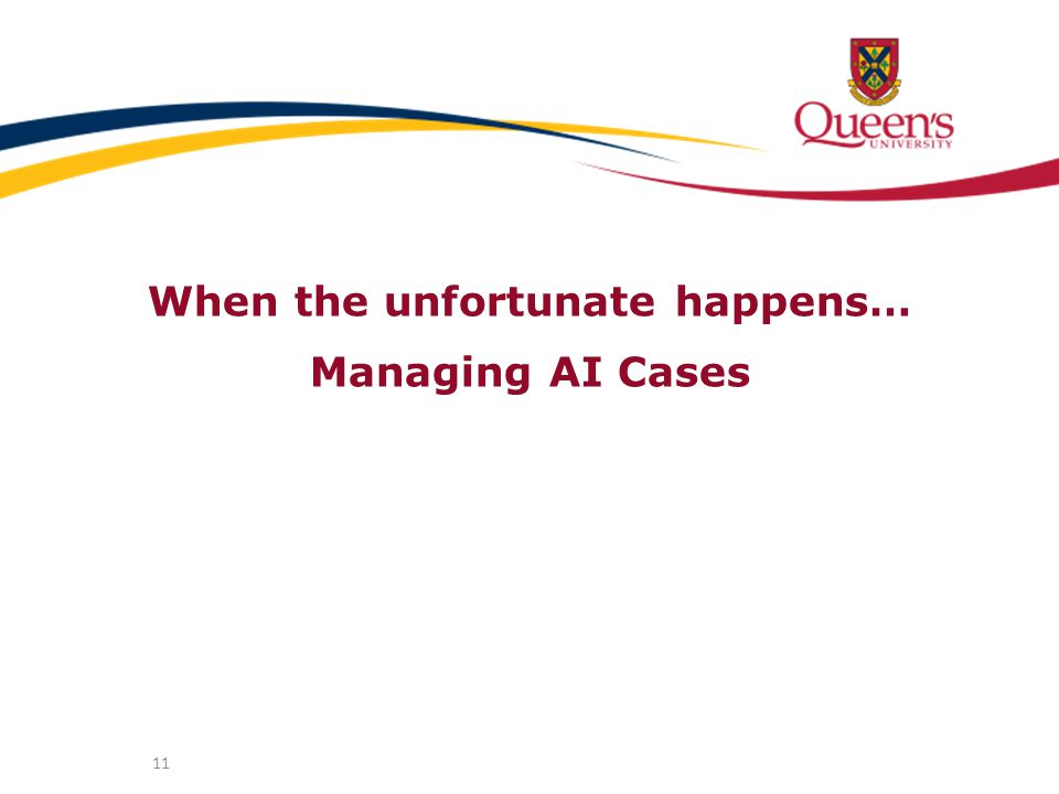 When the unfortunate happens… Managing AI Cases 11