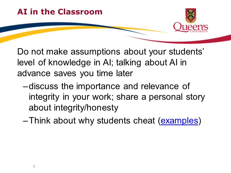 AI in the Classroom Discuss the concept and importance of AI with your students; use examples and resources and make it a positive conversation –see our website: www.queensu.ca/academicintegrity www.queensu.ca/academicintegrity –encourage them take advantage of Learning Commons workshops 9
