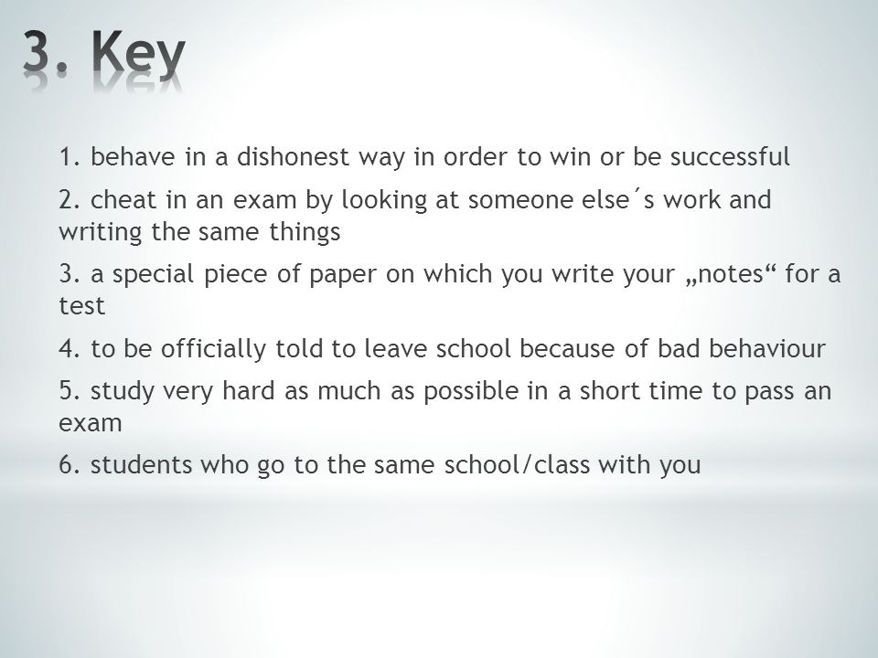 1. behave in a dishonest way in order to win or be successful 2.