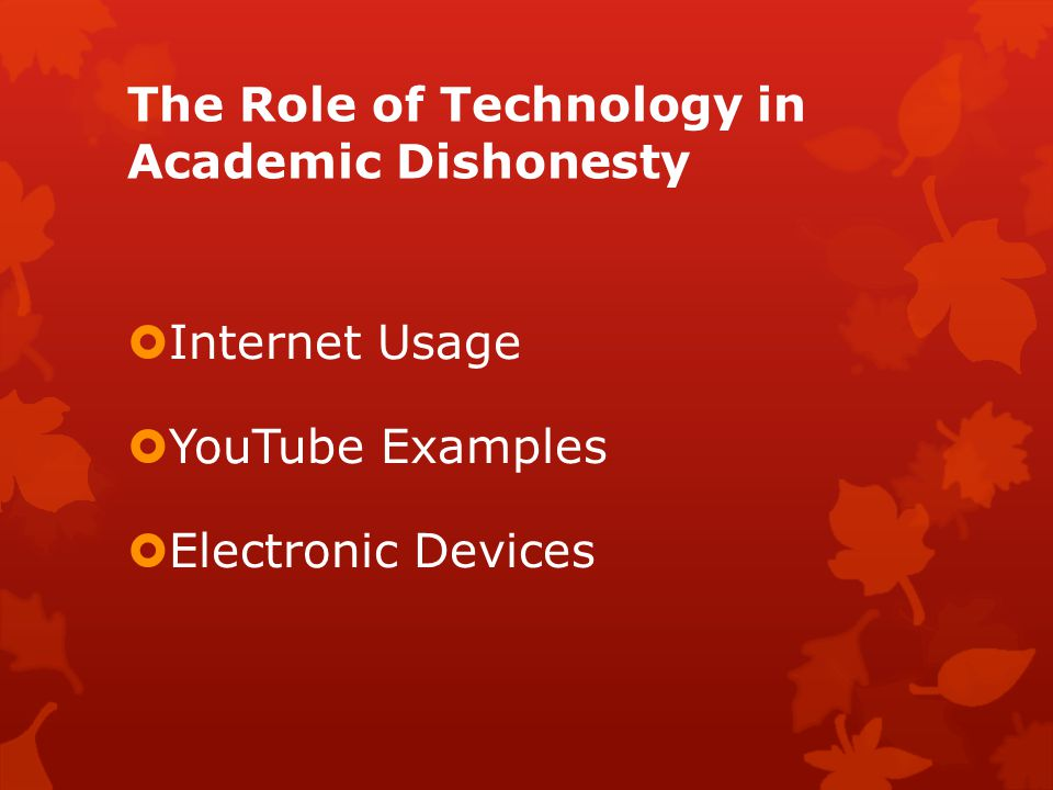 The Role of Technology in Academic Dishonesty  Internet Usage  YouTube Examples  Electronic Devices