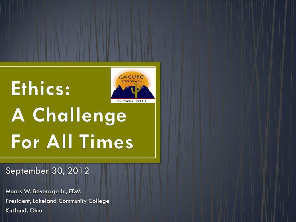 September 30, 2012 Morris W. Beverage Jr., EDM President, Lakeland Community College Kirtland, Ohio