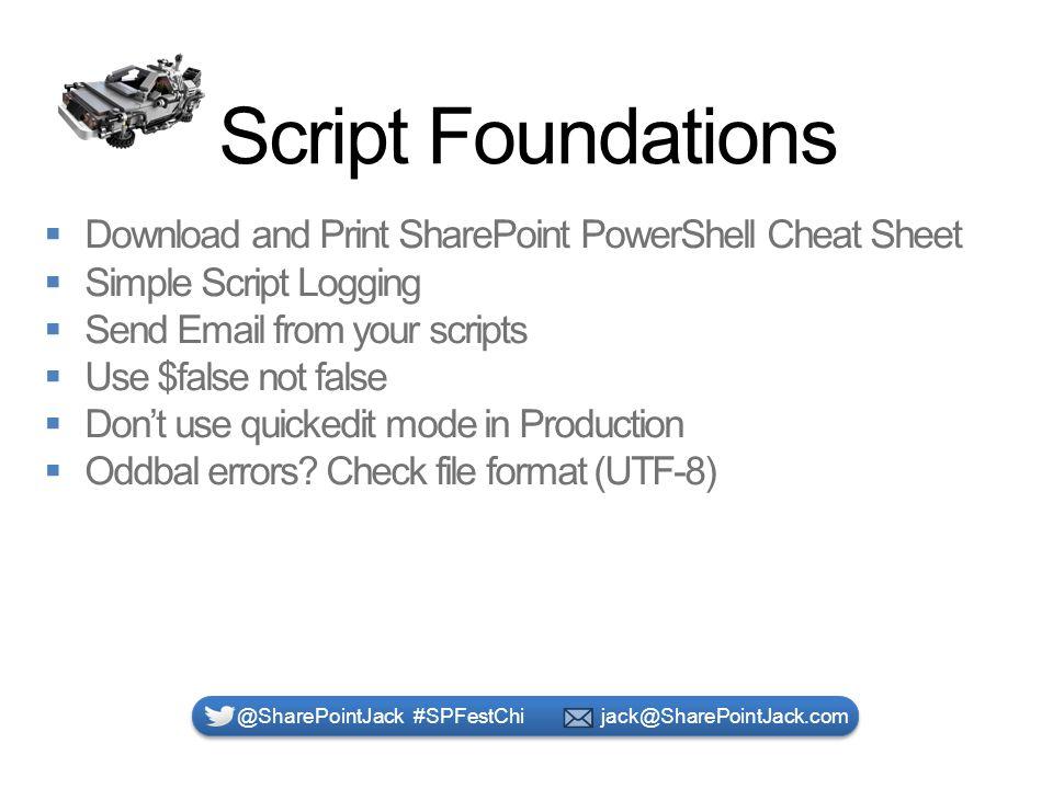 Script Foundations @SharePointJack #SPFestChi jack@SharePointJack.com