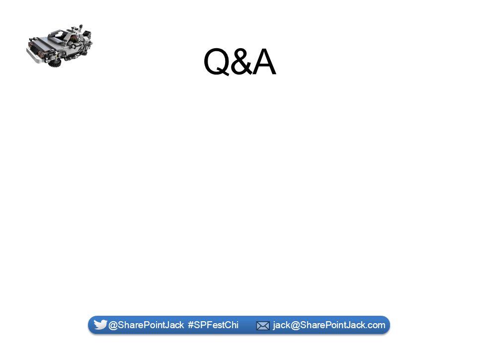 Q&A @SharePointJack #SPFestChi jack@SharePointJack.com