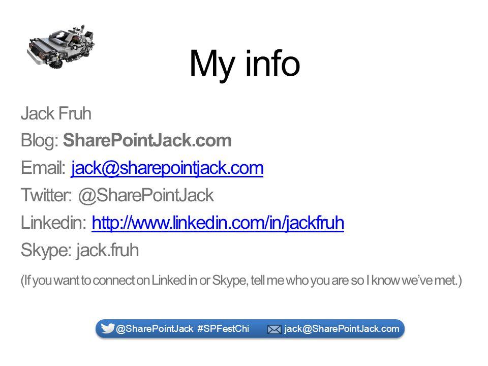 My info @SharePointJack #SPFestChi jack@SharePointJack.com