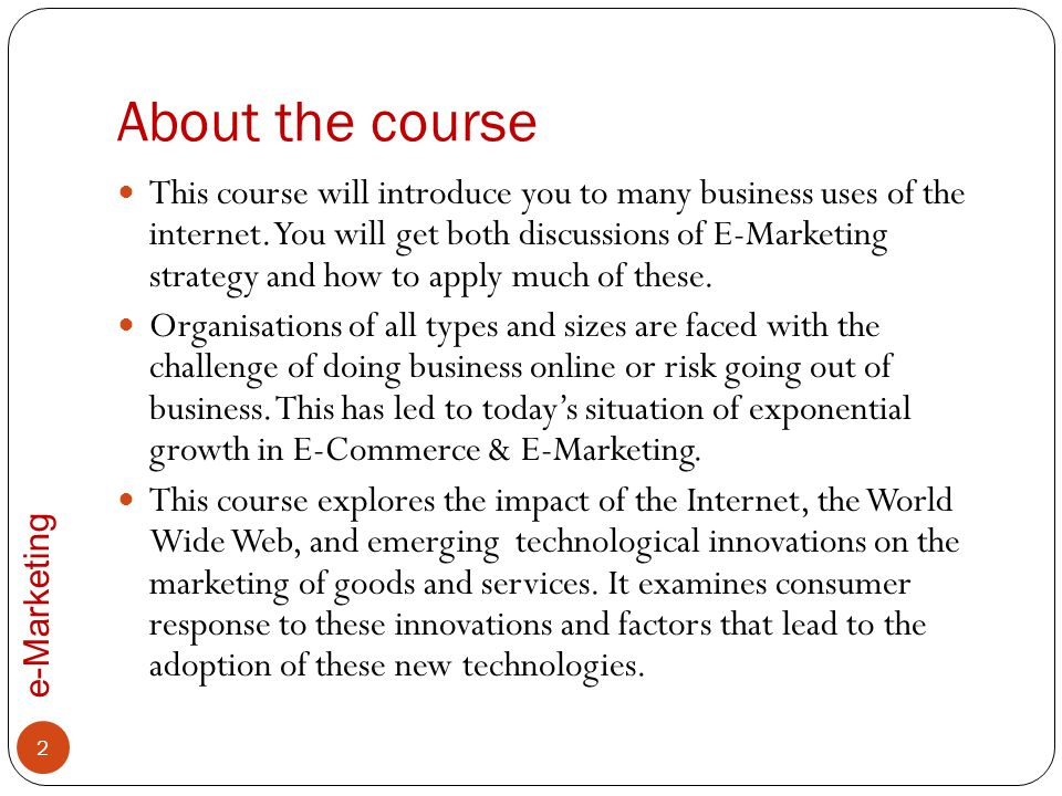 e-Marketing Summary About the course Definitions E-Marketing landscape Internet and the web 53