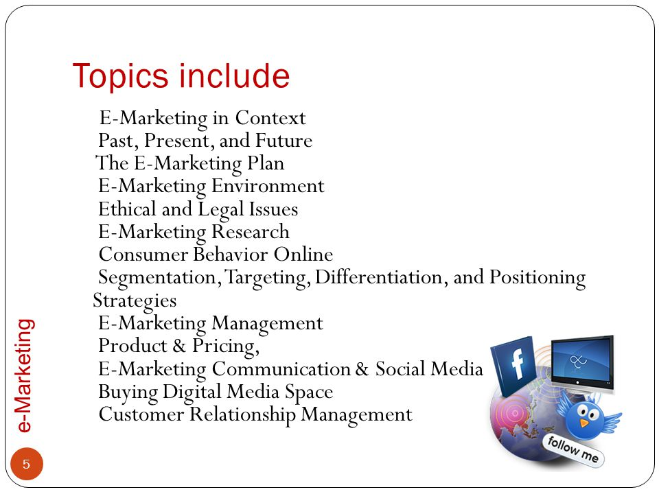 e-Marketing Recommended texts Judy Strauss and Raymond Frost (2012) E-Marketing, Sixth Edition.