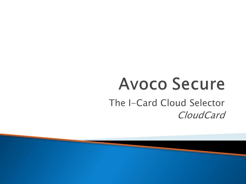  An introduction to Avoco's fully Cloud based I-Card Selector, CloudCard  A demonstration of the logon process using the Cloud selector and a shared secret  A demonstration of the extended use of Information Cards: ◦ Digital signing in the Cloud using Information Cards ◦ Access control of documents using Information Cards