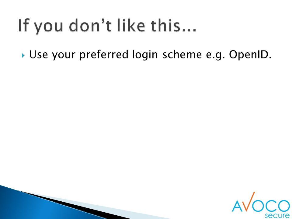  Use your preferred login scheme e.g. OpenID.