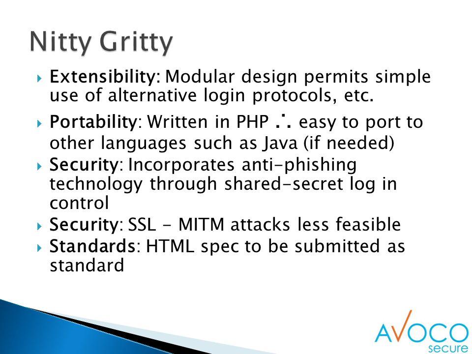  Extensibility: Modular design permits simple use of alternative login protocols, etc.