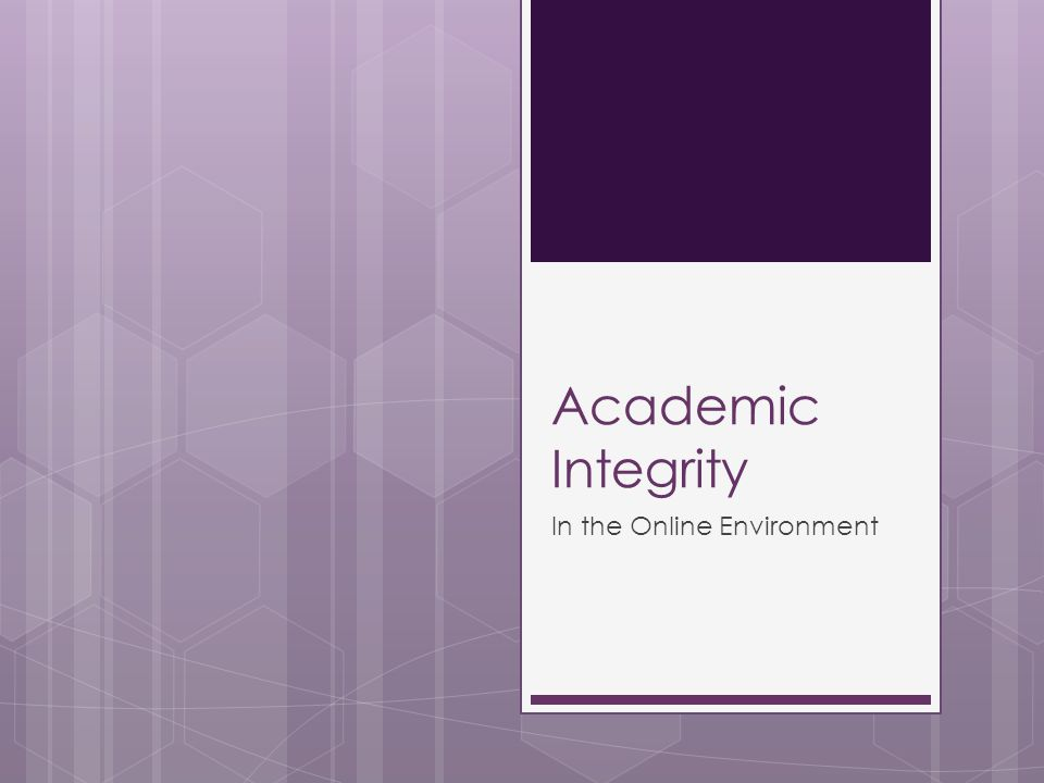 Academic Integrity In the Online Environment