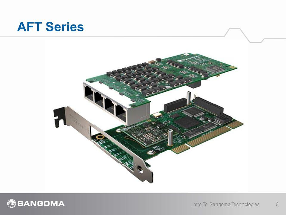 AFT Series 6Intro To Sangoma Technologies