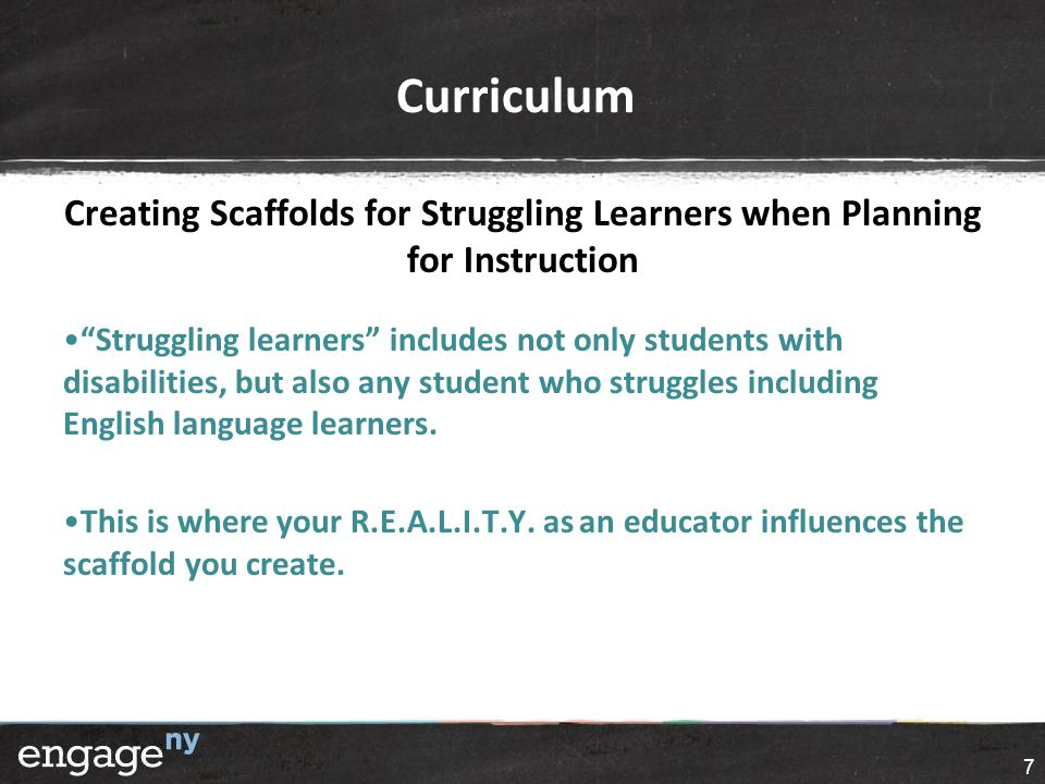 "Curriculum Creating Scaffolds for Struggling Learners when Planning for Instruction ""Struggling learners"" includes not only students with disabilities"
