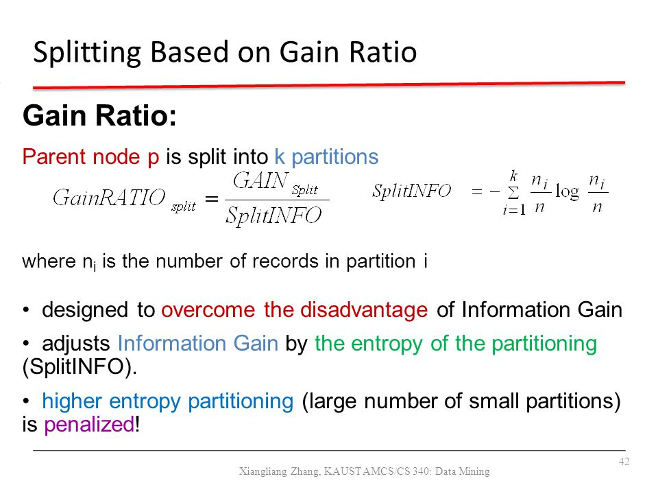 Splitting Based on Gain Ratio Gain Ratio: Parent node p is split into k partitions where n i is the number of records in partition i designed to overc
