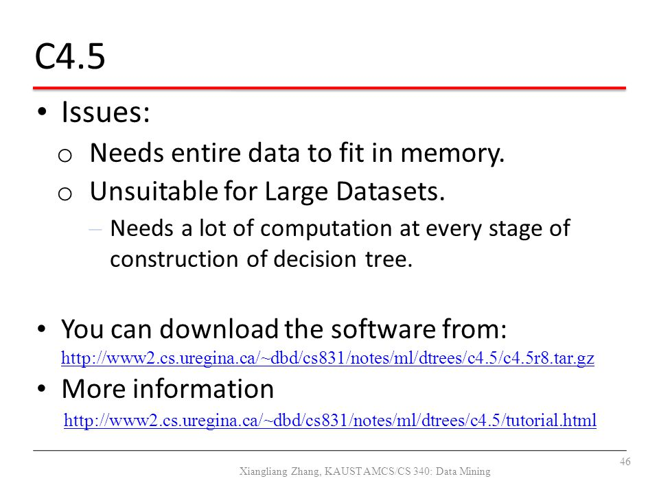 Issues: o Needs entire data to fit in memory. o Unsuitable for Large Datasets. – Needs a lot of computation at every stage of construction of decision