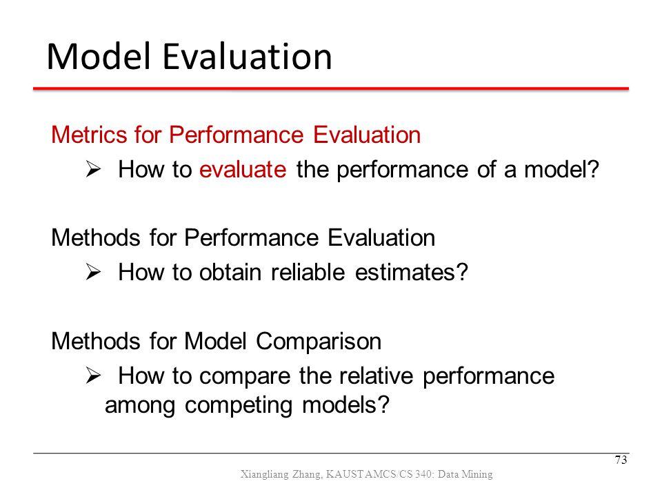 Model Evaluation Metrics for Performance Evaluation  How to evaluate the performance of a model? Methods for Performance Evaluation  How to obtain r