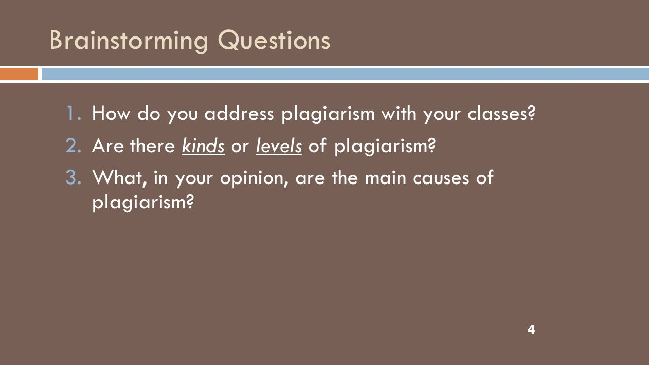 Brainstorming Questions 1.How do you address plagiarism with your classes.