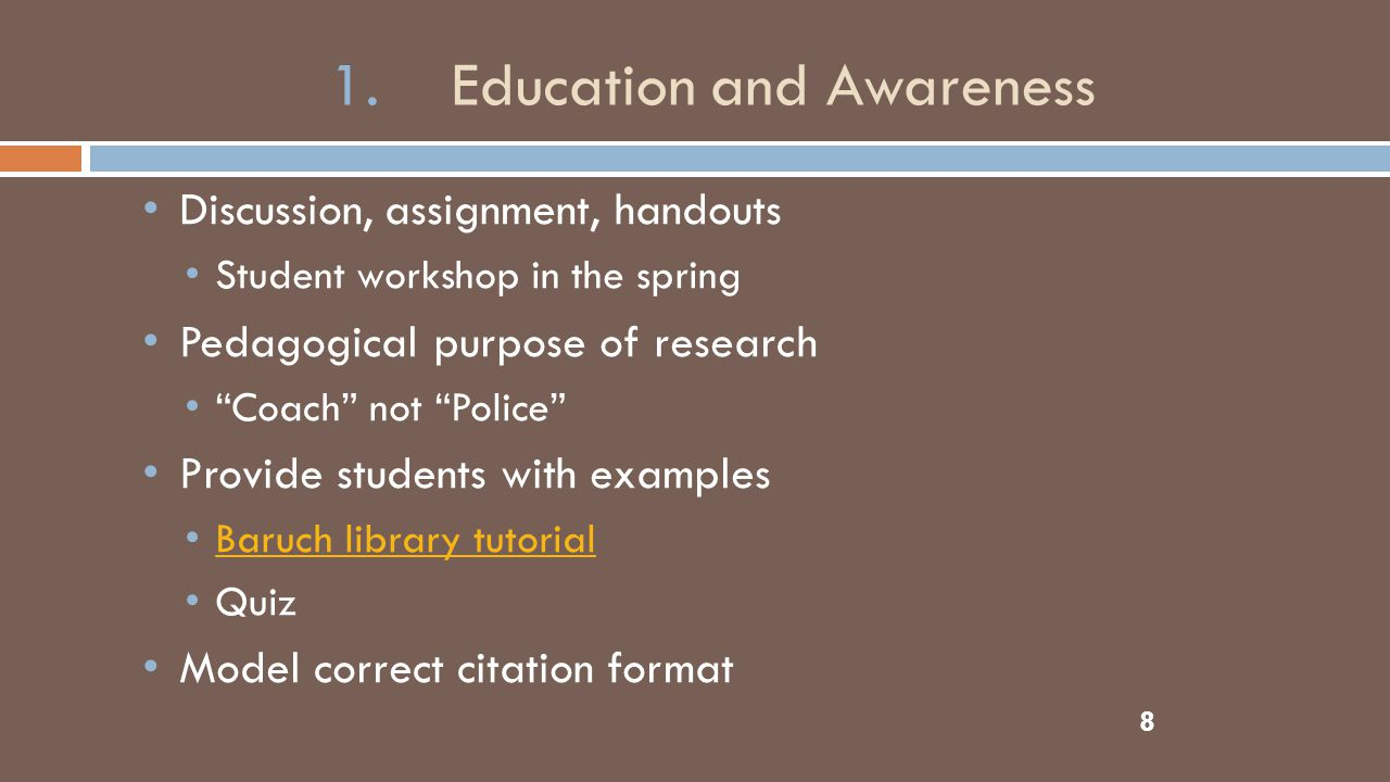 """1. Education and Awareness 8 Discussion, assignment, handouts Student workshop in the spring Pedagogical purpose of research """"Coach"""" not """"Police"""" Prov"""