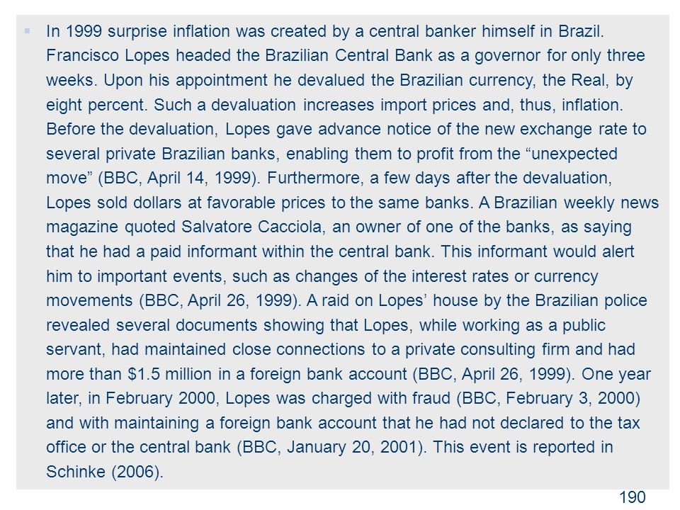 ADI 2012/13 190  In 1999 surprise inflation was created by a central banker himself in Brazil.