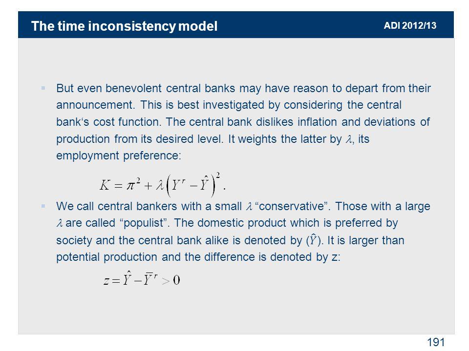 ADI 2012/13 191 The time inconsistency model