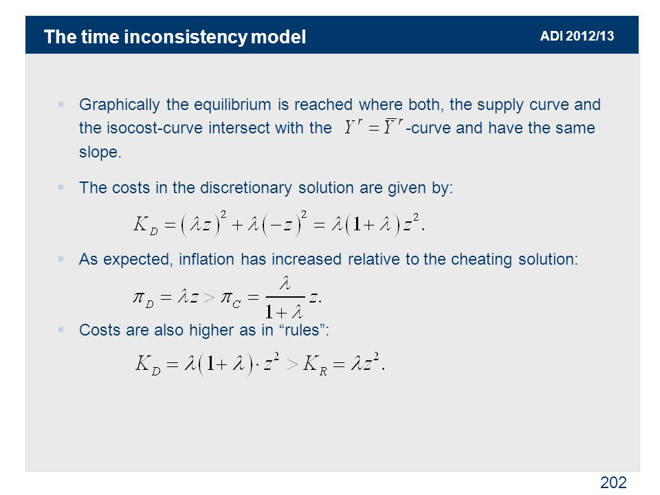 ADI 2012/13 202  Graphically the equilibrium is reached where both, the supply curve and the isocost-curve intersect with the -curve and have the same slope.