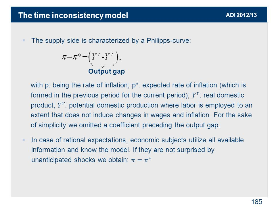 ADI 2012/13 185 Output gap The time inconsistency model