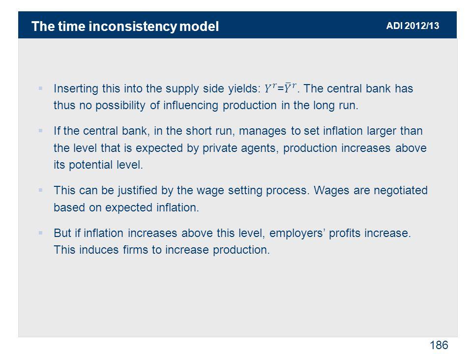 ADI 2012/13 186 The time inconsistency model