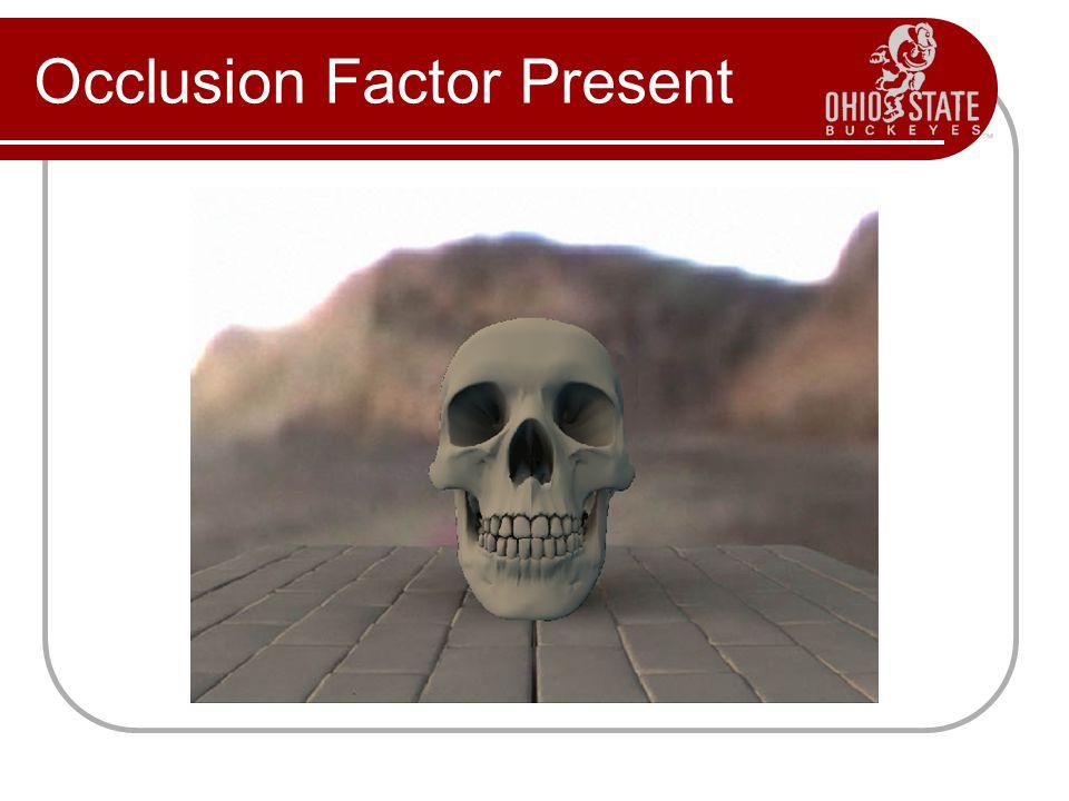 Occlusion Factor Present