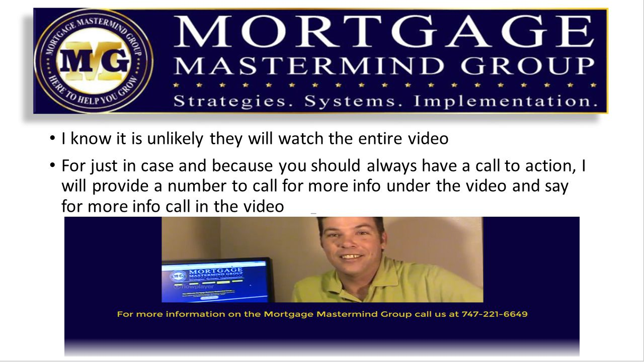 I know it is unlikely they will watch the entire video For just in case and because you should always have a call to action, I will provide a number t